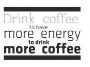 Drink Coffee Wzór na Kubek