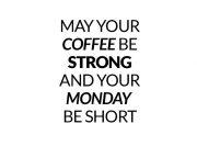 Coffee strong, monday short – wzór kubka